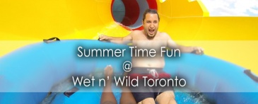 Summertime fun at Wet n Wild Toronto - Lets Discover On Travel Blog