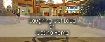 Laughing-out-loud-at-casino-rama---Lets-Discover-ON Travel Blog