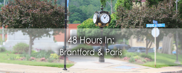 48 hours in: Brantford & Paris-blog-post-Lets-Discover-ON